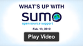 What's up with SUMO - Feb. 13